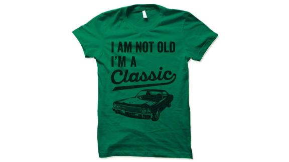 """I'm Not Old. I'm a Classic"" Tee"