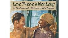 """Love Twelve Miles Long"" by Glenda Armand, illustrated by Colin Bootman"