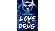 """Love Is the Drug"" by Alaya Dawn Johnson"