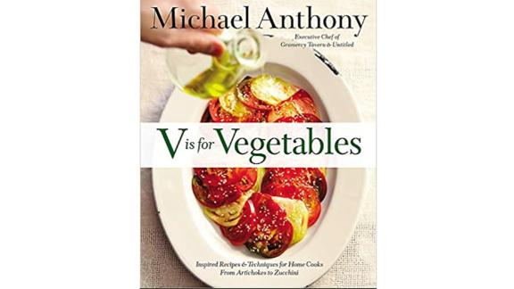 'V Is for Vegetables: Inspired Recipes & Techniques for Home Cooks -- from Artichokes to Zucchini'