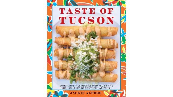 'Taste of Tucson: Sonoran-Style Recipes Inspired by the Rich Culture of Southern Arizona'