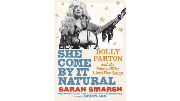 'She Come by It Natural: Dolly Parton and the Women Who Lived Her Songs' by Sarah Smarsh
