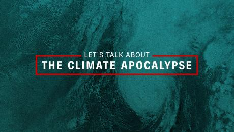 Let's talk about the climate apocalypse