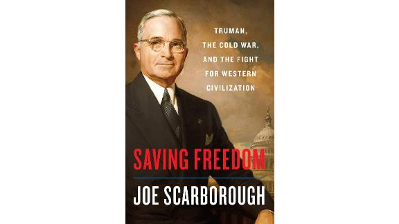 'Saving Freedom: Truman, the Cold War and the Fight for Western Civilization' by Joe Scarborough