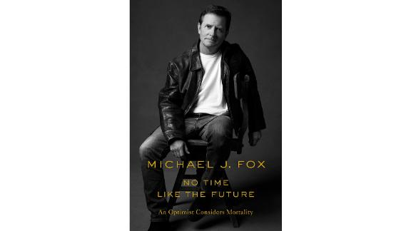 'No Time Like the Future: An Optimist Considers Mortality' by Michael J. Fox