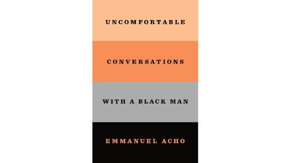 'Uncomfortable Conversations With a Black Man' by Emmanual Acho