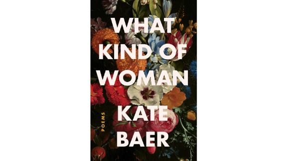 'What Kind of Woman: Poems' by Kate Baer