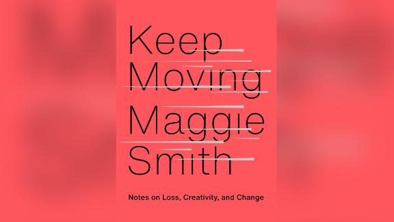 """Maggie Smith composed the meditations in """"Keep Moving"""" while grappling with the end of her marriage."""