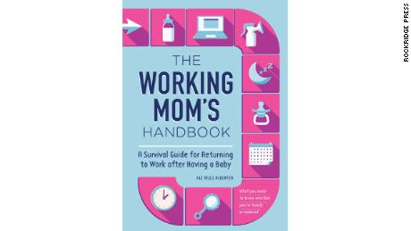 """The Working Mom's Handbook: A Survival Guide for Returning to Work After Having A Baby"" by Ali Velez Alderfer details what every newly pregnant woman should know about going back on the job."