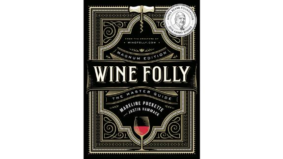 'Wine Folly: Magnum Edition: The Master Guide' by Madeline Puckette & Justin Hammack