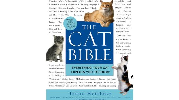 'The Cat Bible: Everything Your Cat Expects You to Know' by Tracie Hotchner