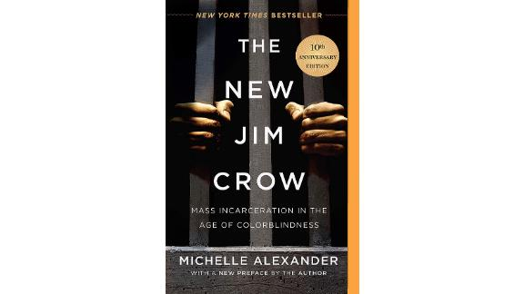 'The New Jim Crow (Mass Incarceration in the Age of Colorblindness)' by Michelle Alexander