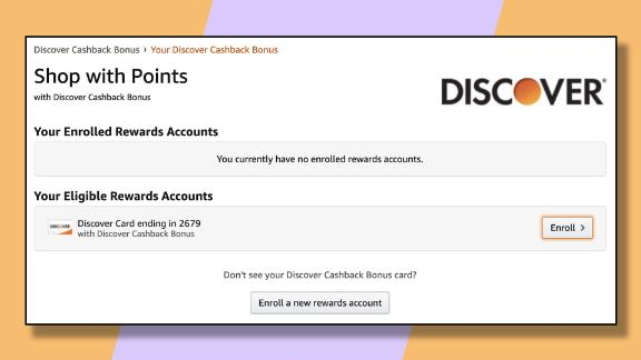 "Add your Discover credit card to your Amazon account and enroll in ""Shop with Points."""