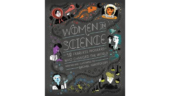 'Women in Science: 50 Fearless Pioneers Who Changed the World' by Rachel Ignotofsky