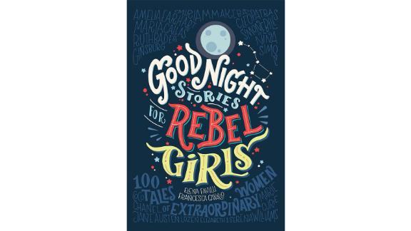 'Good Night Stories for Rebel Girls: 100 Tales of Extraordinary Women' by Elena Favilli