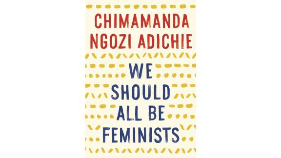 'We Should All Be Feminists' by Chimamanda Ngozi Adichie