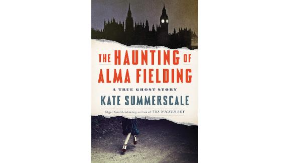 'The Haunting of Alma Fielding: A True Ghost Story' by Kate Summerscale