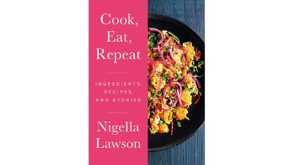 'Cook, Eat, Repeat: Ingredients, Recipes and Stories' by Nigella Lawson