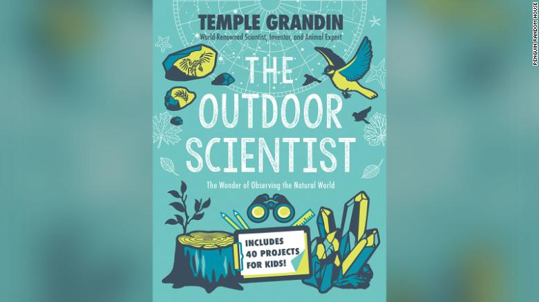 """Temple Grandin's new book """"The Outdoor Scientist: The Wonder of Observing the Natural World"""" helps kids explore the great outdoors."""