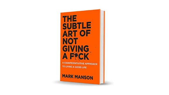 'The Subtle Art of Not Giving a F_ck' by Mark Manson