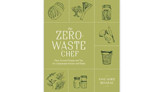 """""""The Zero-Waste Chef: Plant-Forward Recipes and Tips for a Sustainable Kitchen and Planet"""" by Anne-Marie Bonneau"""