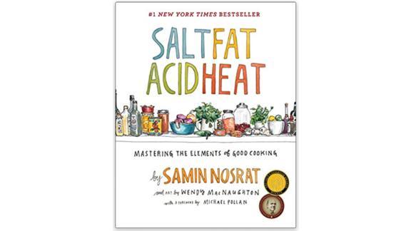 """Salt, Fat, Acid, Heat: Mastering the Elements of Good Cooking"" by Samin Nosrat"