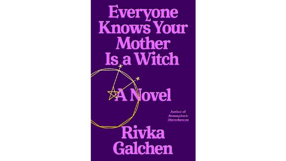 'Everyone Knows Your Mother Is a Witch' by Rivka Galchen