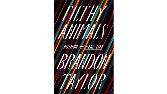 'Filthy Animals' by Brandon Taylor