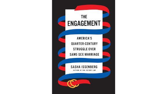 'The Engagement: America's Quarter-Century Struggle Over Same-Sex Marriage' by Sasha Issenberg