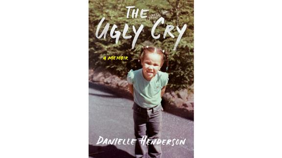 'The Ugly Cry' by Danielle Henderson