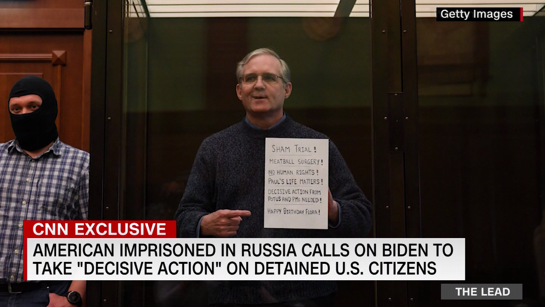 American imprisoned in Russia calls on Biden to take 'decisive action' on detained U.S. citizens - CNN Video