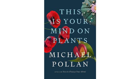 'This Is Your Mind on Plants' by Michael Pollan